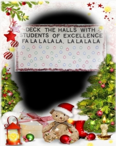Recognizing our Students of the Month - Deck the Halls with Students of Excellence!